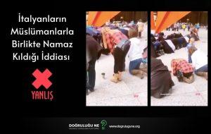 İtalyanların Koronavirüs Sonrası Müslümanlarla Namaz Kıldığı İddiası