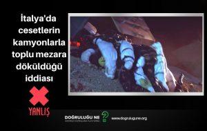 İtalya'da cesetlerin kamyonlarla toplu mezara döküldüğü iddiası